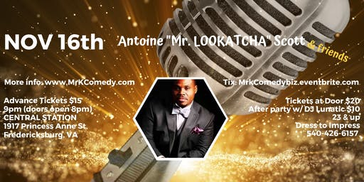 "Antoine ""Mr. LOOKATCHA"" Scott Comedy Night & After Party"