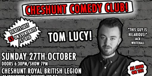 Cheshunt Comedy Club #8 With Headliner Tom Lucy!