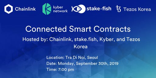Connected Smart Contracts Hosted by: Chainlink, stake.fish, Kyber and Tezos