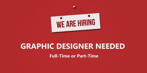Graphics Designer Wanted (Full-time or Part-time)