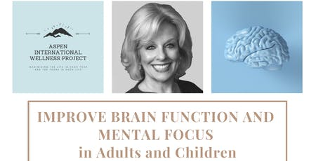 Improve Brain Function and Mental Focus in Adults and Children tickets