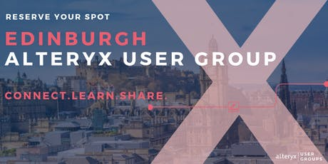 Edinburgh Alteryx User Group Mtg | Inaugural tickets
