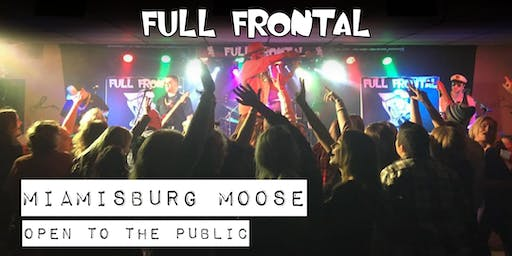 FULL FRONTAL at the Miamisburg Moose
