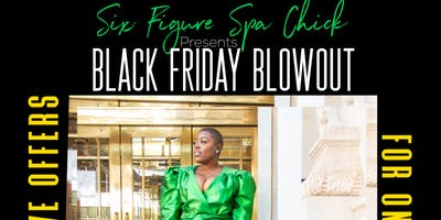 Six Figure Spa Chick Black Friday Blowout