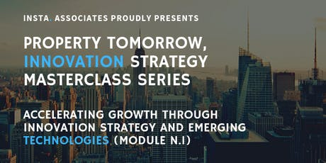 PROPERTY TOMORROW, INNOVATION STRATEGY. MASTERCLASS SERIES. MODULE 1. tickets