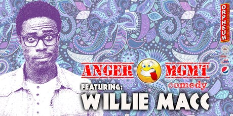 Anger Management Stand Up Comedy featuring Willie Macc tickets
