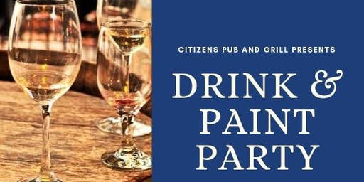 Citizens Pub and Grill presents Drink & Paint Party