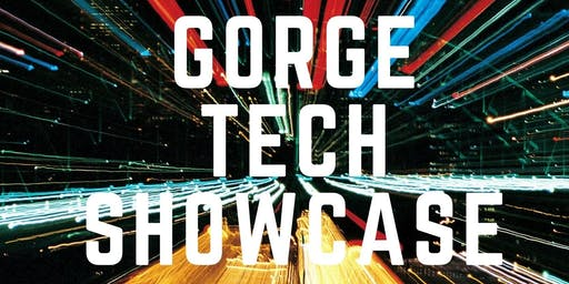 Gorge Tech Showcase