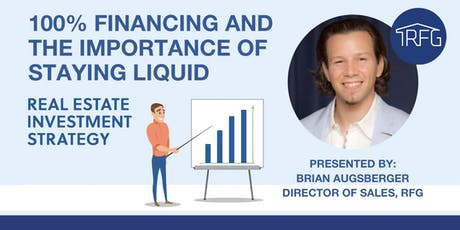 Staying Liquid: 100% Financing for Investment Properties tickets