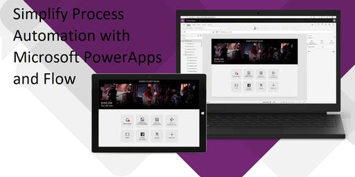 Simplify Process Automation with Microsoft PowerApps and Flow - October 17, 2019 2-4pm CT