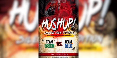 H.U.S.H UP!  SILENT HILL EDITION tickets