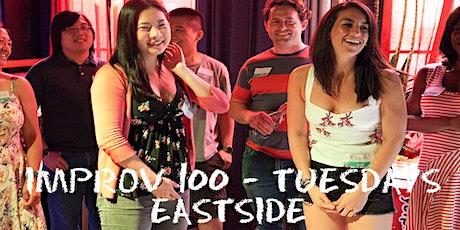 IMPROV 100 EASTSIDE TUESDAYS -  Intro to Improv - Build Confidence WINTER tickets