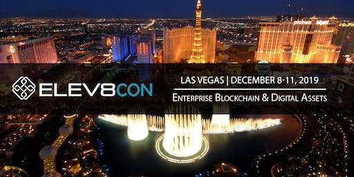 ELEV8CON - Blockchain & Digital Asset Conference - Las Vegas - December, 8-11th