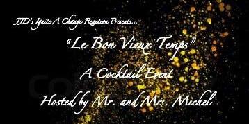 """Ignite A Change Reaction : """"Le Bon Vieux Temps"""" Cocktail Event"""