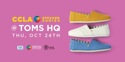 Conscious Capitalism LA Speaker Series - An Evening at TOMS
