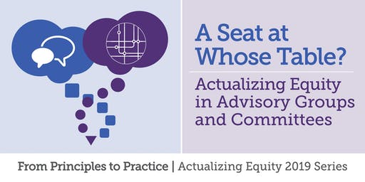 A Seat at Whose Table? Actualizing Equity in Advisory Committees