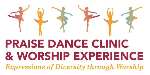 Expressions of Diversity through Worship- Praise Dance Clinic & Worship Exp