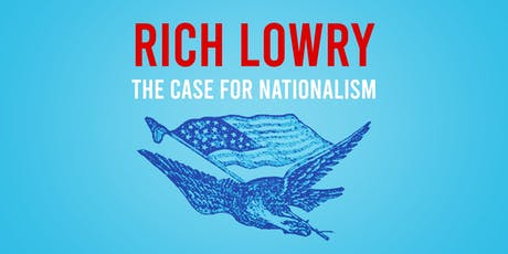 Rich Lowry: The Case for Nationalism tickets