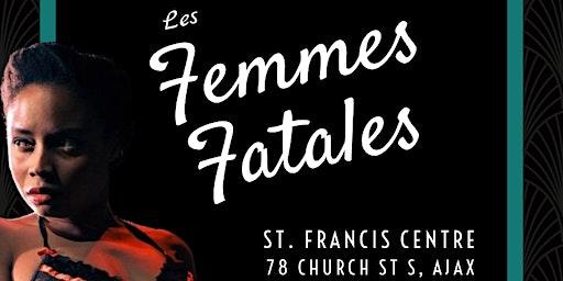 Les Femmes Fatales: Women of Colour Cabaret