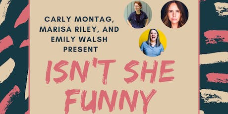 Isn't She Funny: A Standup Comedy Show with a Dude-Free Lineup tickets