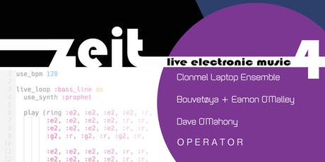 Z E I T  : live electronic music tickets