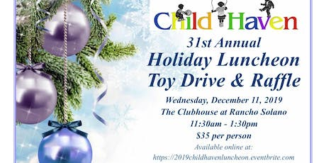 31st Annual Child Haven Holiday Luncheon, Toy Drive and Raffle tickets