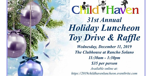 31st Annual Child Haven Holiday Luncheon, Toy Drive and Raffle
