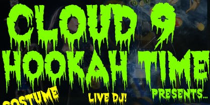 Cloud 9 Hookah Time Halloween Party!