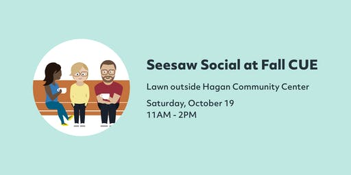 Seesaw Social at Fall CUE