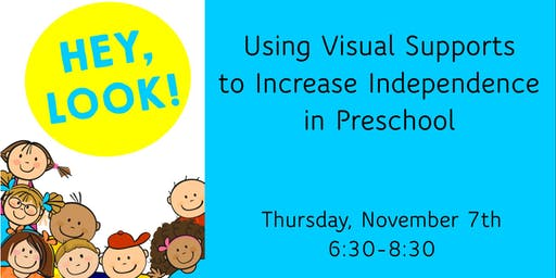 Hey, Look!: Using Visual Supports to Increase Independence in Preschool