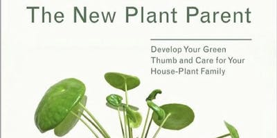 Talk & Book Signing - The New Plant Parent