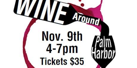 WINE AROUND PALM HARBOR tickets