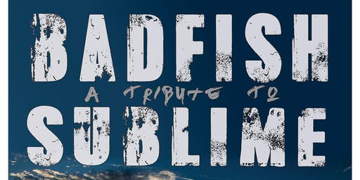 BADFISH- A TRIBUTE TO SUBLIME