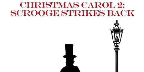 Christmas Carol 2: Scrooge Strikes Back tickets