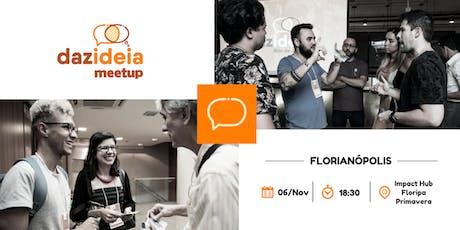 Dazideia Meetup Florianópolis ingressos