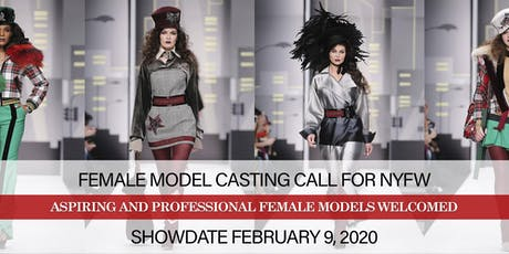 """FEMALE MODEL 5'5"""" AND TALLER CASTING CALL FOR NEW YORK FASHION WEEK tickets"""
