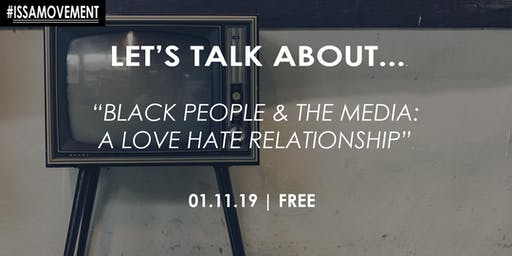 """Let's Talk About... """"Black people & the media 