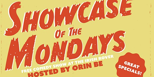 Showcase of the Mondays! Free Comedy Show at the Irish Rover
