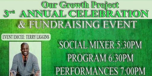 Our Growth Project | 3rd Annual Celebration & Fundraising Event