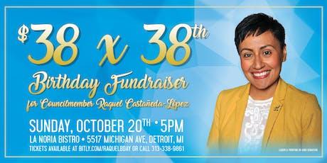 $38 x 38th - Birthday Fundraiser for Councilmember Raquel Castañeda-López  tickets