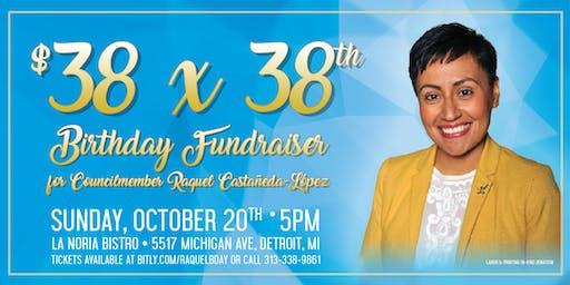 $38 x 38th - Birthday Fundraiser for Councilmember Raquel Castañeda-López