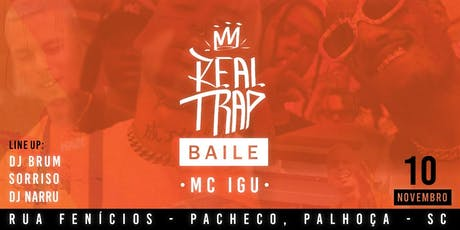 MC IGU - REAL TRAP BAILE ingressos