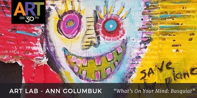 "WED - ""What's On Your Mind: Basquiat"" with Ann Golumbuk"