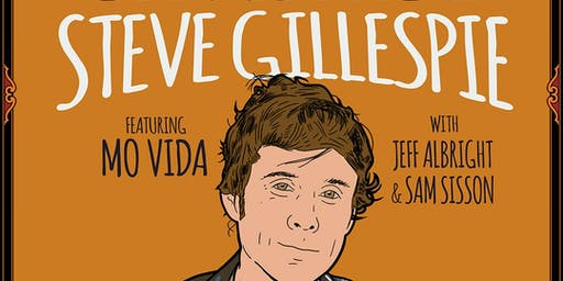 Comedy Showcase feat. Steve Gillepsie w/ Mo Vida, Jeff Albright, Sam Sisson