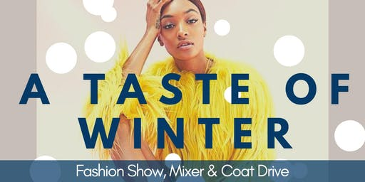 """A Taste of Winter"" Fashion Show & Coat Drive"