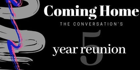 Coming Home: The Conversation's 5th Reunion tickets