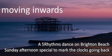 Moving Inwards- 5Rhythms dance on Brighton Beach - Sunday Afternoon special tickets