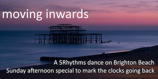 Moving Inwards- 5Rhythms dance on Brighton Beach - Sunday Afternoon special
