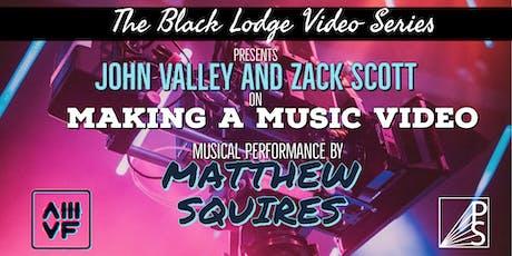 The Black Lodge Video Series with John Valley/ Zack Scott +Matthew Squires tickets