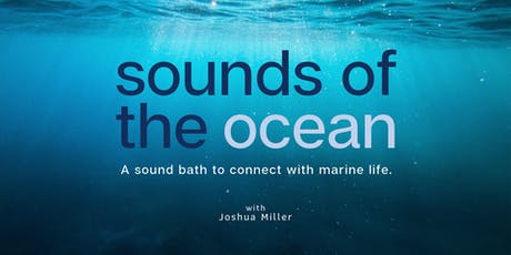 Sounds of the Ocean: A Sound Bath to Connect with Marine Life tickets